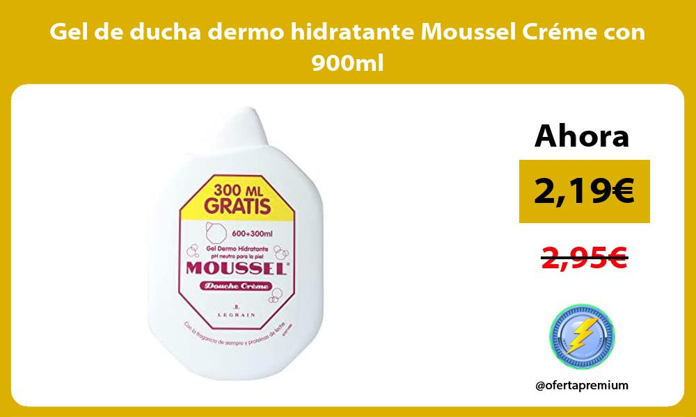 Gel de ducha dermo hidratante Moussel Créme con 900ml