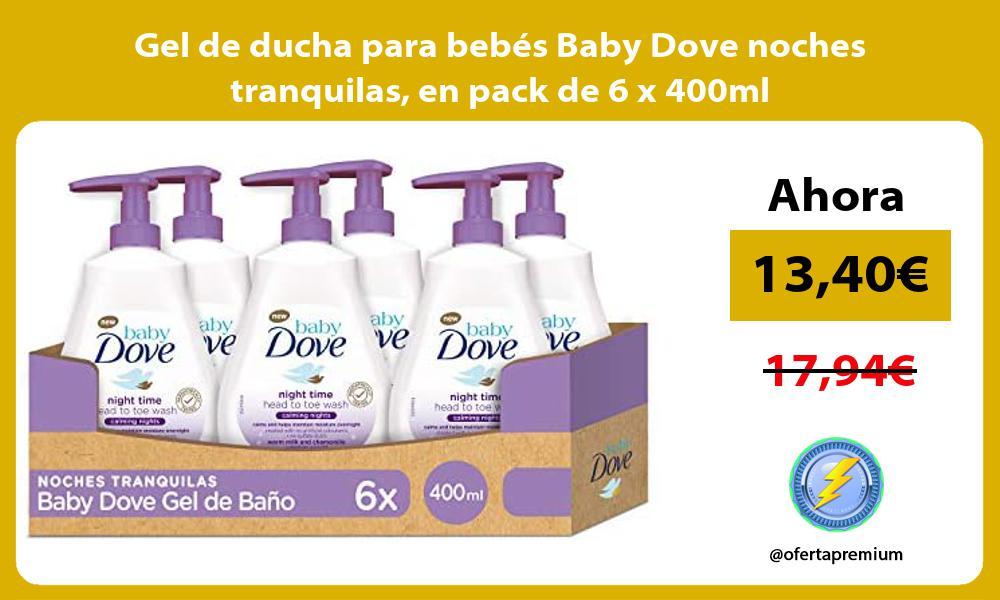 Gel de ducha para bebés Baby Dove noches tranquilas en pack de 6 x 400ml