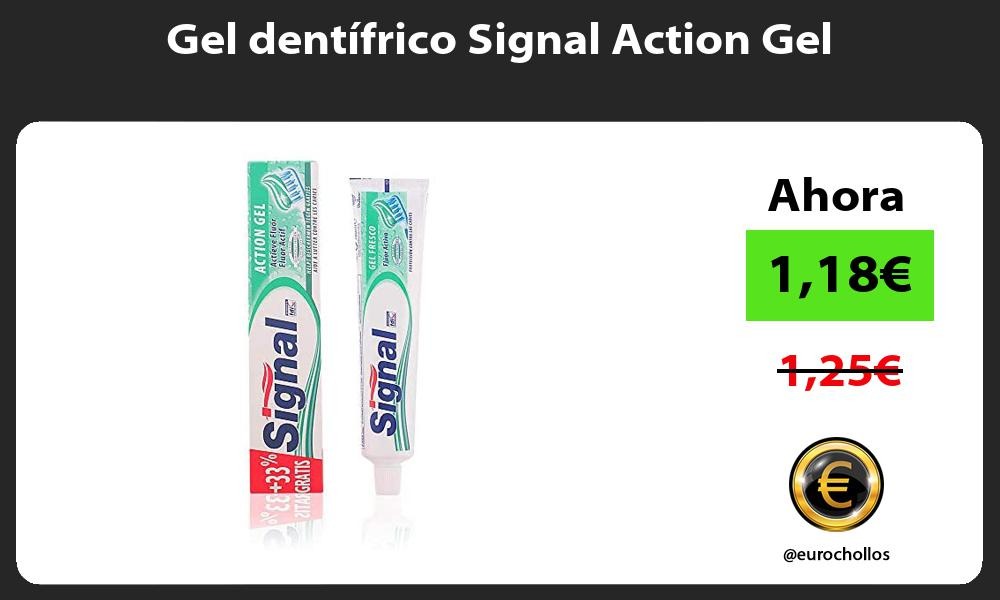 Gel dentífrico Signal Action Gel