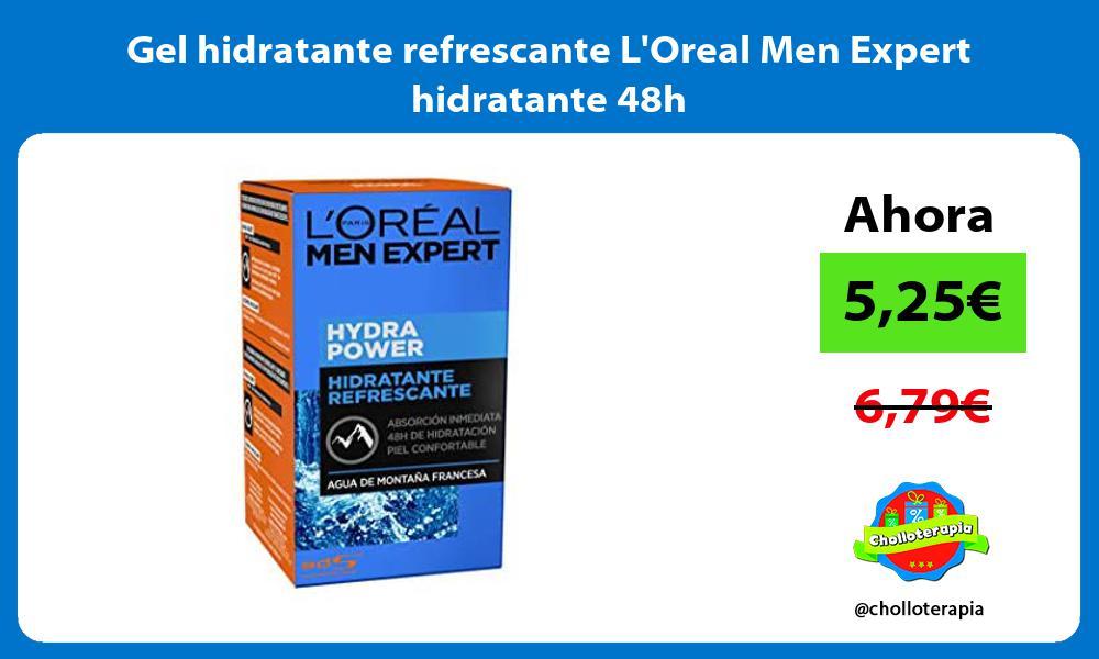 Gel hidratante refrescante LOreal Men Expert hidratante 48h
