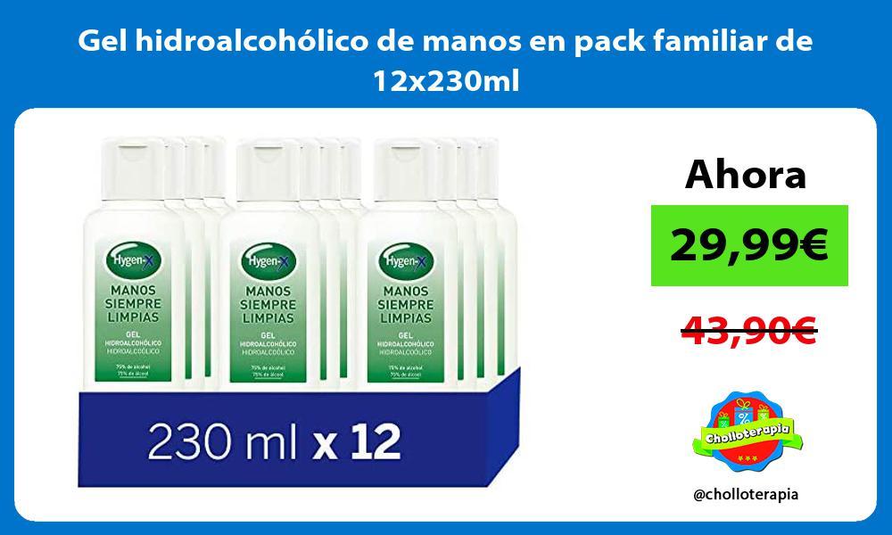 Gel hidroalcohólico de manos en pack familiar de 12x230ml