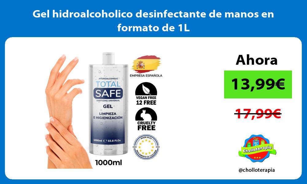 Gel hidroalcoholico desinfectante de manos en formato de 1L