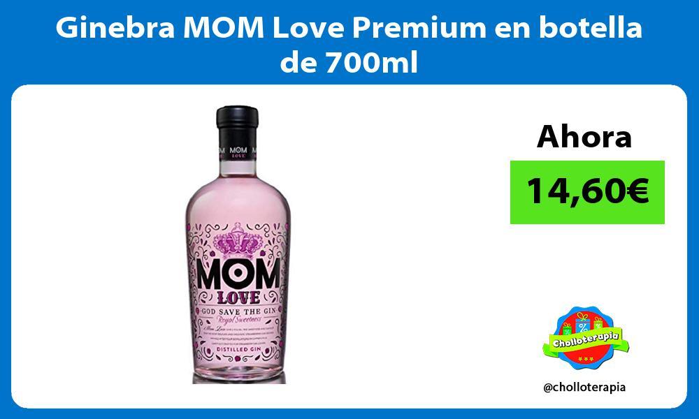 Ginebra MOM Love Premium en botella de 700ml