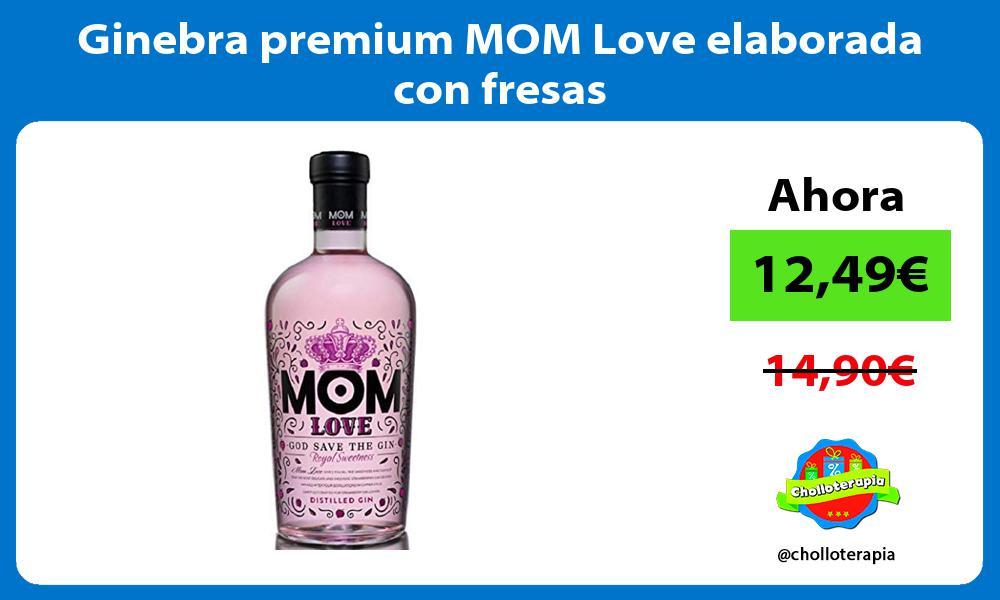 Ginebra premium MOM Love elaborada con fresas