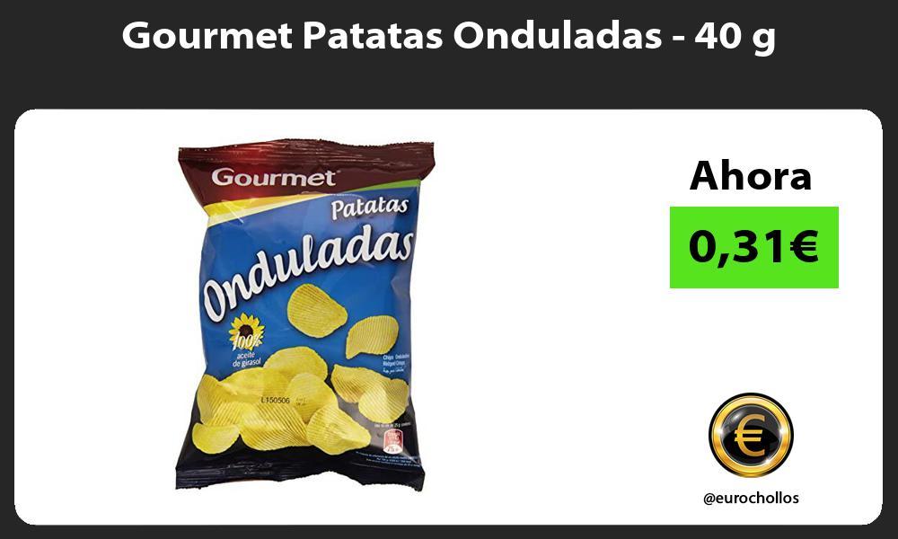 Gourmet Patatas Onduladas 40 g