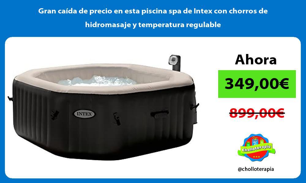 Gran caída de precio en esta piscina spa de Intex con chorros de hidromasaje y temperatura regulable