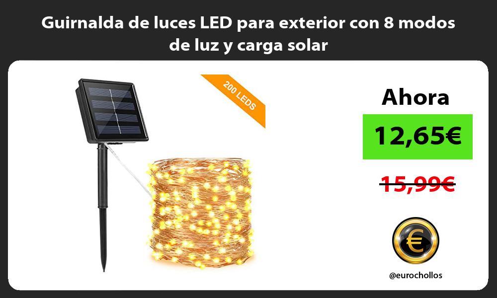 Guirnalda de luces LED para exterior con 8 modos de luz y carga solar