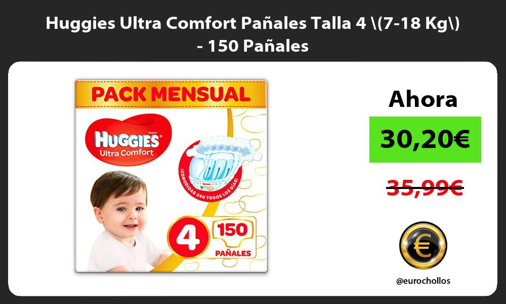 Huggies Ultra Comfort Pañales Talla 4 7 18 Kg 150 Pañales