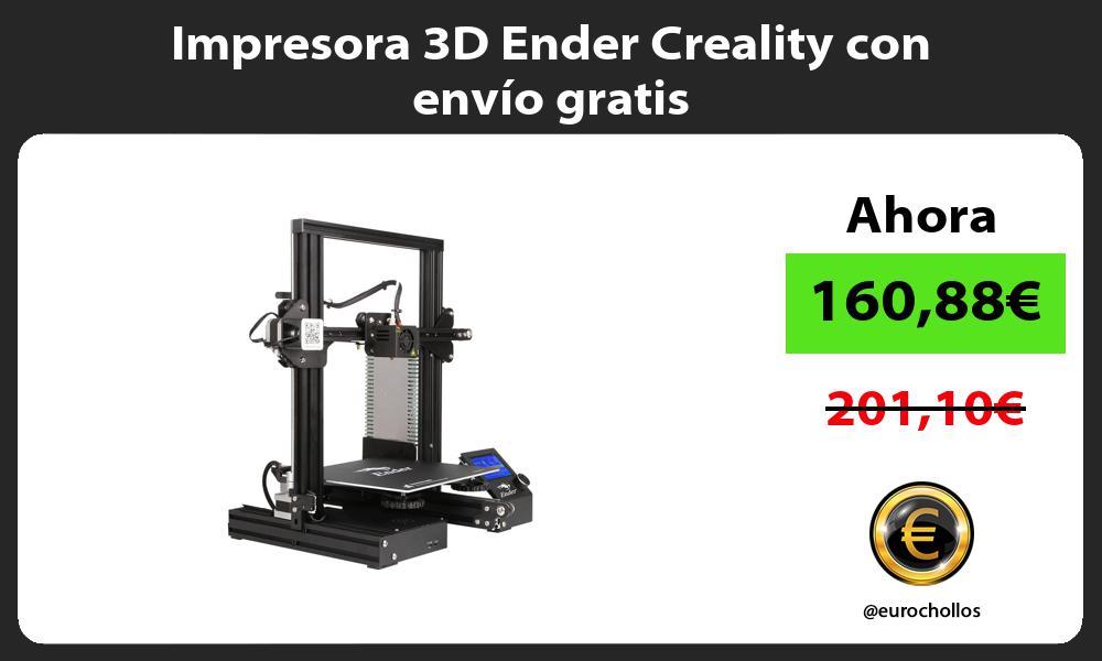 Impresora 3D Ender Creality con envío gratis