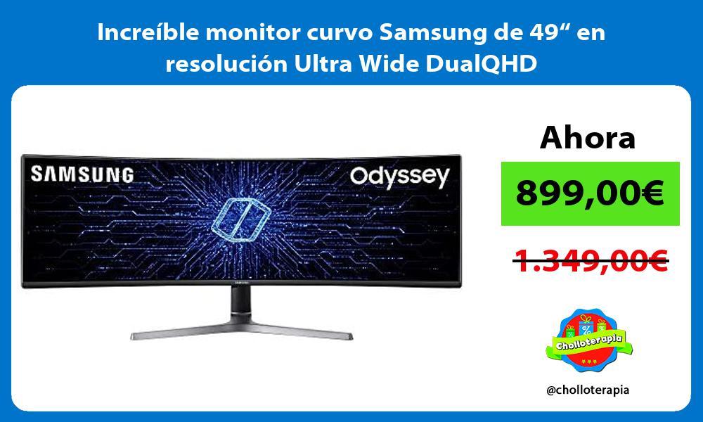 """Increíble monitor curvo Samsung de 49"""" en resolución Ultra Wide DualQHD"""