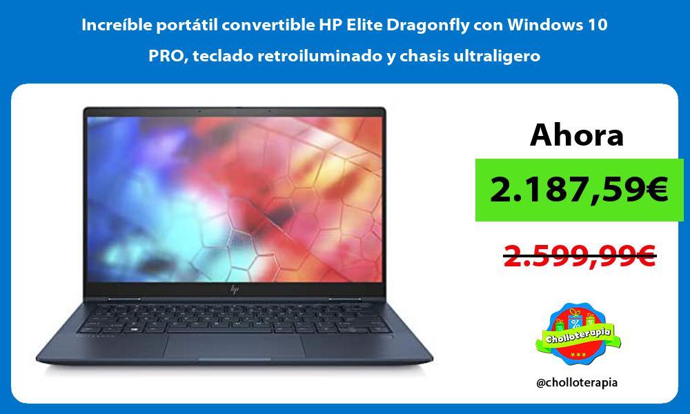 Increíble portátil convertible HP Elite Dragonfly con Windows 10 PRO teclado retroiluminado y chasis ultraligero