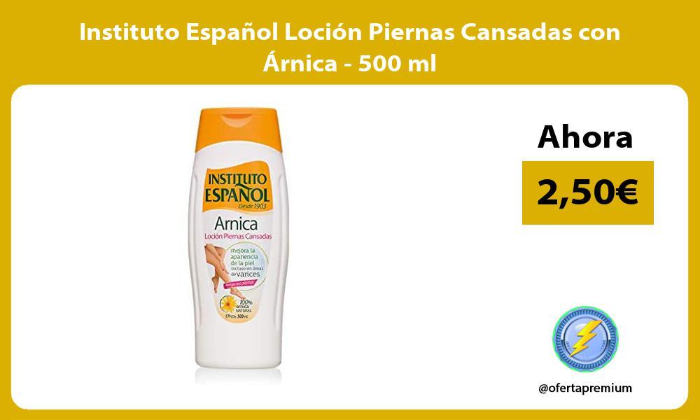 Instituto Español Loción Piernas Cansadas con Árnica 500 ml