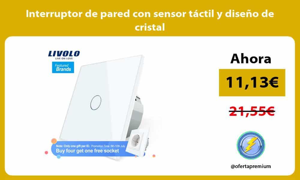 Interruptor de pared con sensor táctil y diseño de cristal