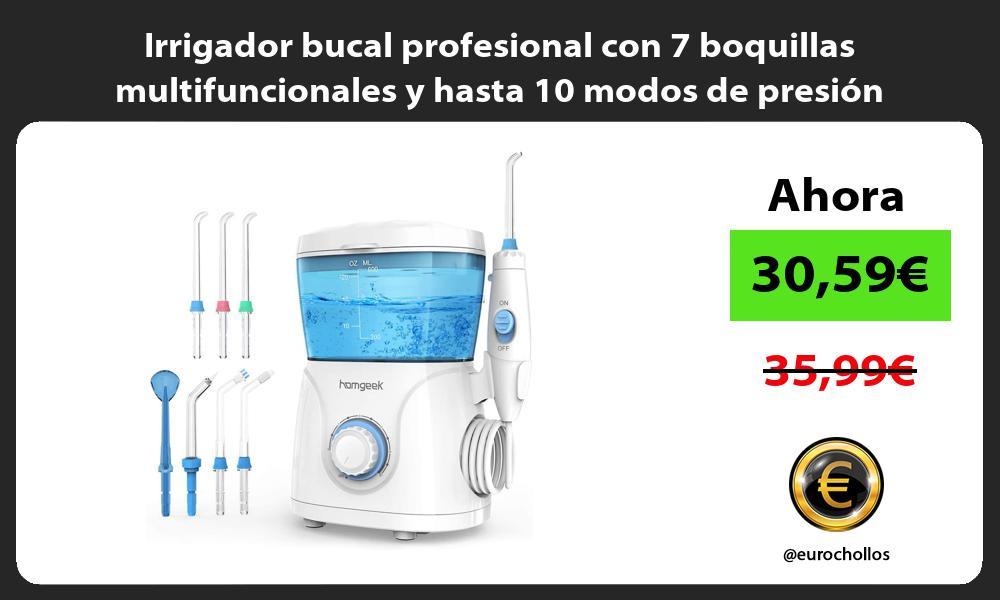 Irrigador bucal profesional con 7 boquillas multifuncionales y hasta 10 modos de presión ajustables