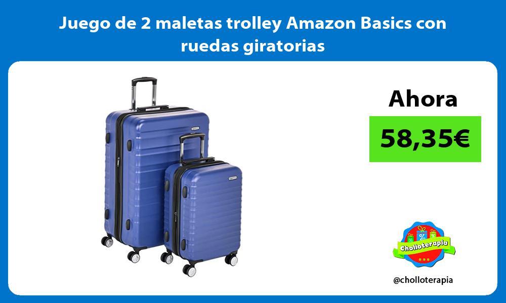 Juego de 2 maletas trolley Amazon Basics con ruedas giratorias