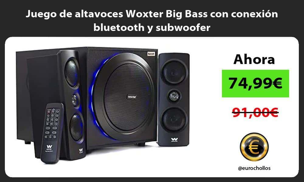 Juego de altavoces Woxter Big Bass con conexión bluetooth y subwoofer