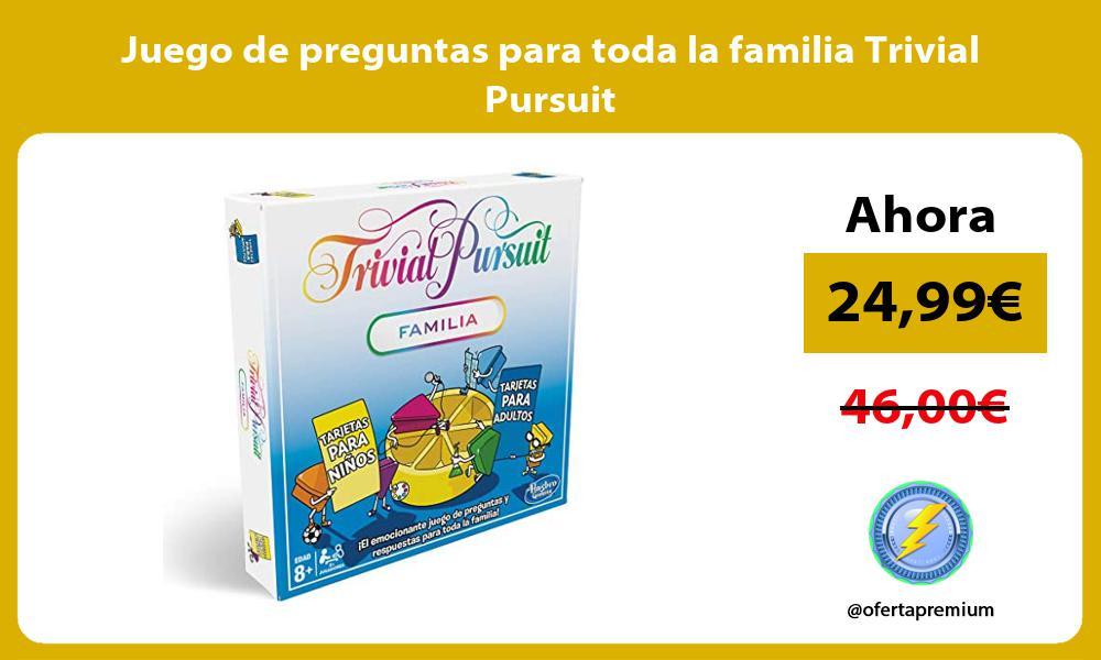 Juego de preguntas para toda la familia Trivial Pursuit