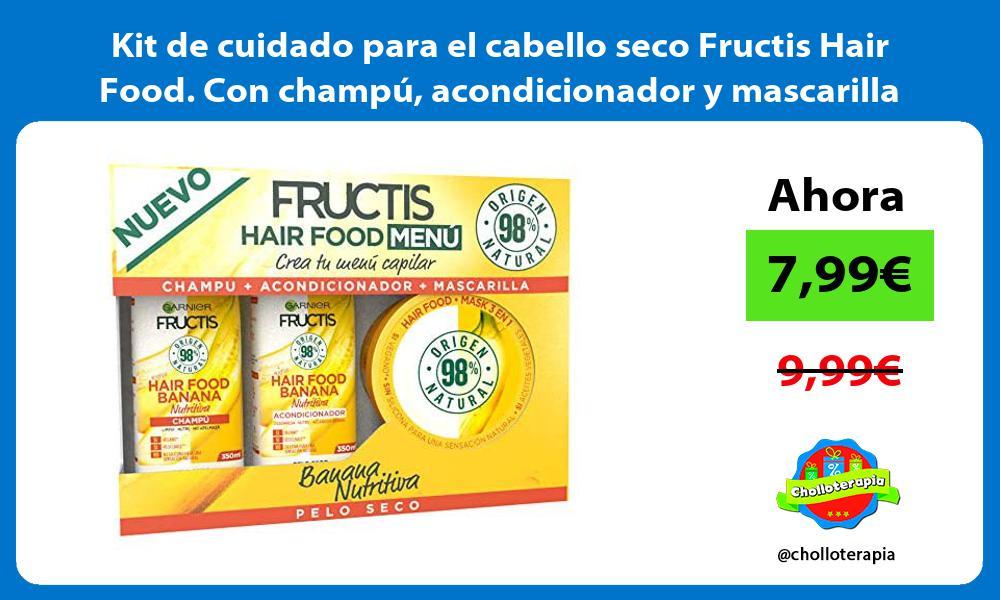 Kit de cuidado para el cabello seco Fructis Hair Food Con champú acondicionador y mascarilla