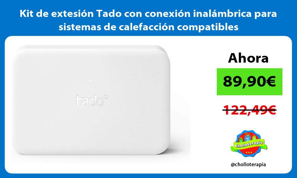 Kit de extesión Tado con conexión inalámbrica para sistemas de calefacción compatibles