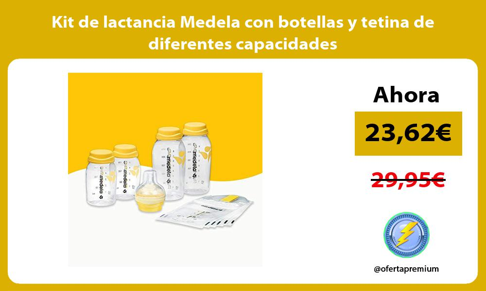 Kit de lactancia Medela con botellas y tetina de diferentes capacidades
