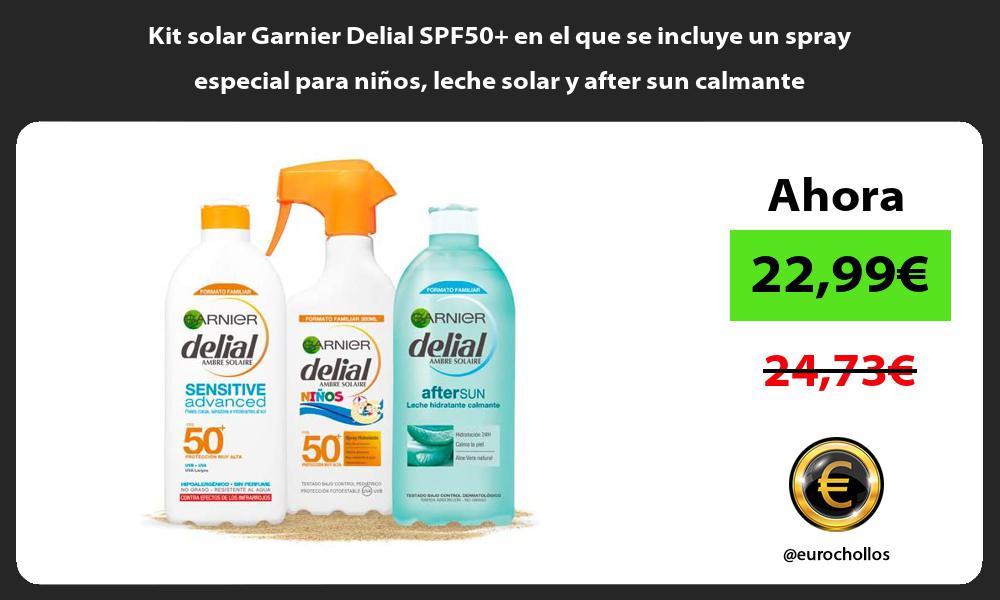 Kit solar Garnier Delial SPF50 en el que se incluye un spray especial para niños leche solar y after sun calmante