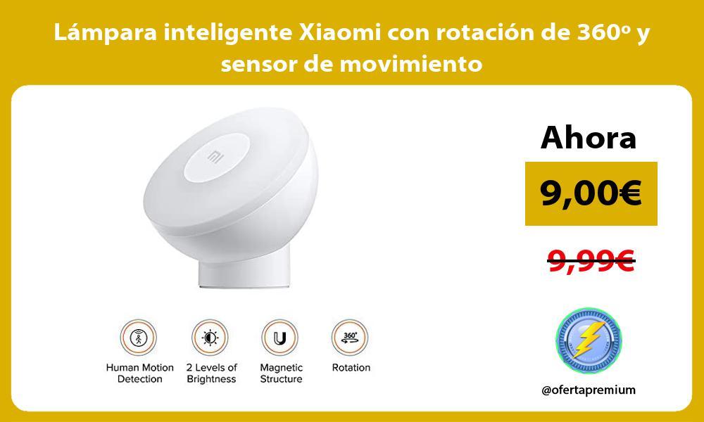 Lámpara inteligente Xiaomi con rotación de 360º y sensor de movimiento