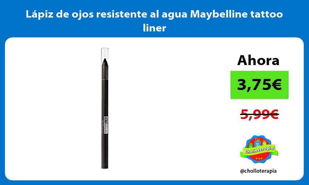 Lápiz de ojos resistente al agua Maybelline tattoo liner