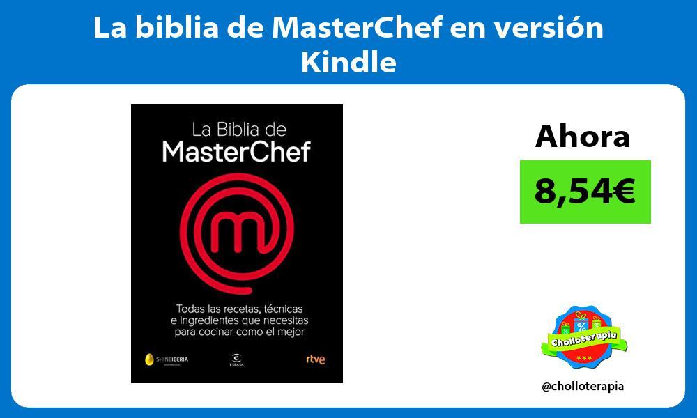 La biblia de MasterChef en versión Kindle
