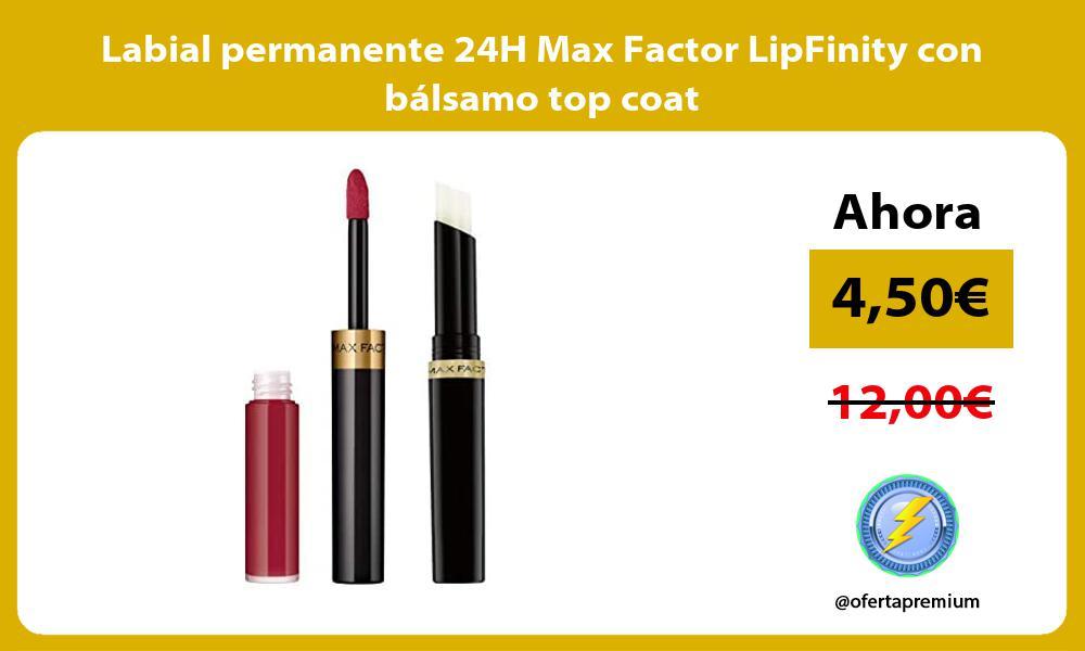 Labial permanente 24H Max Factor LipFinity con bálsamo top coat