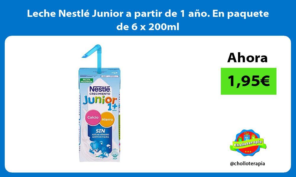 Leche Nestlé Junior a partir de 1 año En paquete de 6 x 200ml