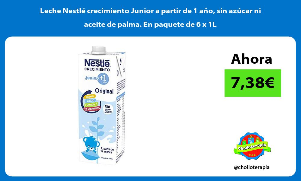 Leche Nestlé crecimiento Junior a partir de 1 año sin azúcar ni aceite de palma En paquete de 6 x 1L