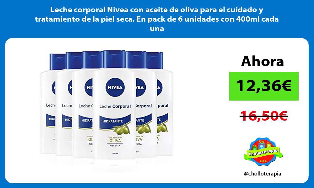 Leche corporal Nivea con aceite de oliva para el cuidado y tratamiento de la piel seca En pack de 6 unidades con 400ml cada una