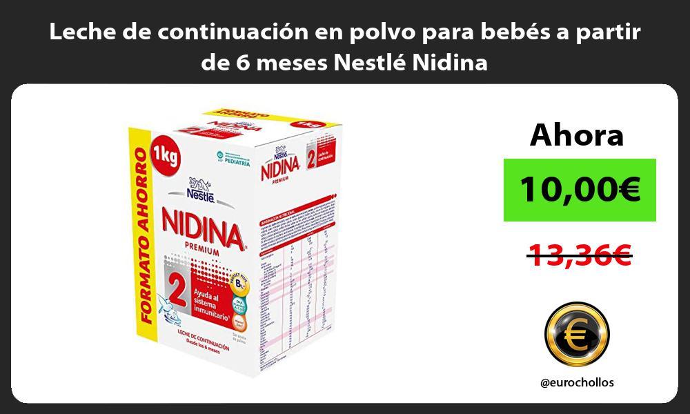 Leche de continuación en polvo para bebés a partir de 6 meses Nestlé Nidina