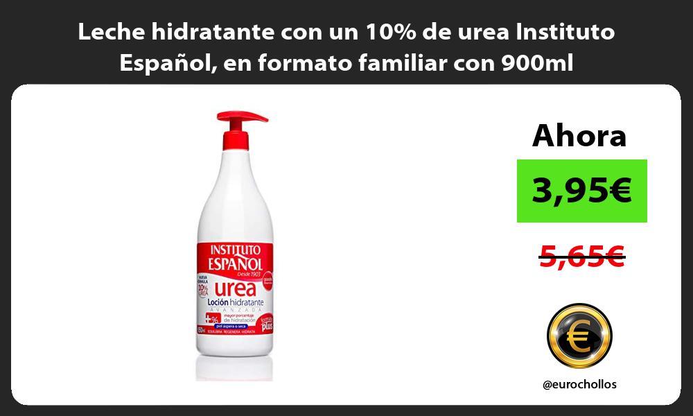 Leche hidratante con un 10 de urea Instituto Español en formato familiar con 900ml