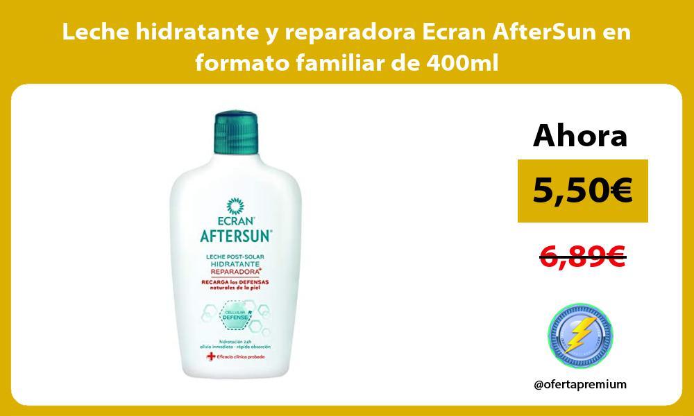 Leche hidratante y reparadora Ecran AfterSun en formato familiar de 400ml