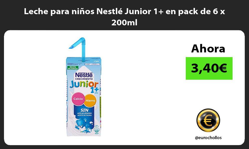 Leche para niños Nestlé Junior 1 en pack de 6 x 200ml