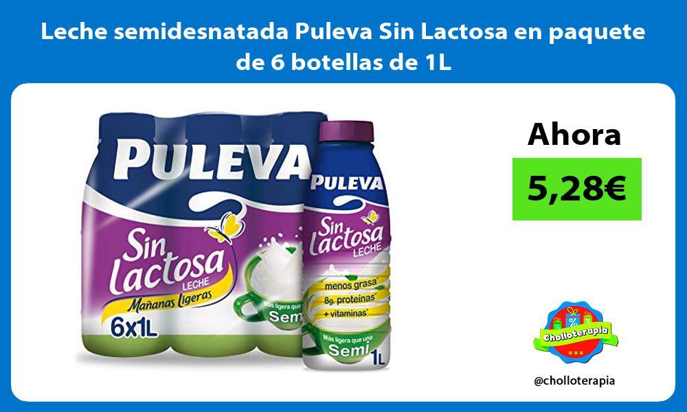 Leche semidesnatada Puleva Sin Lactosa en paquete de 6 botellas de 1L