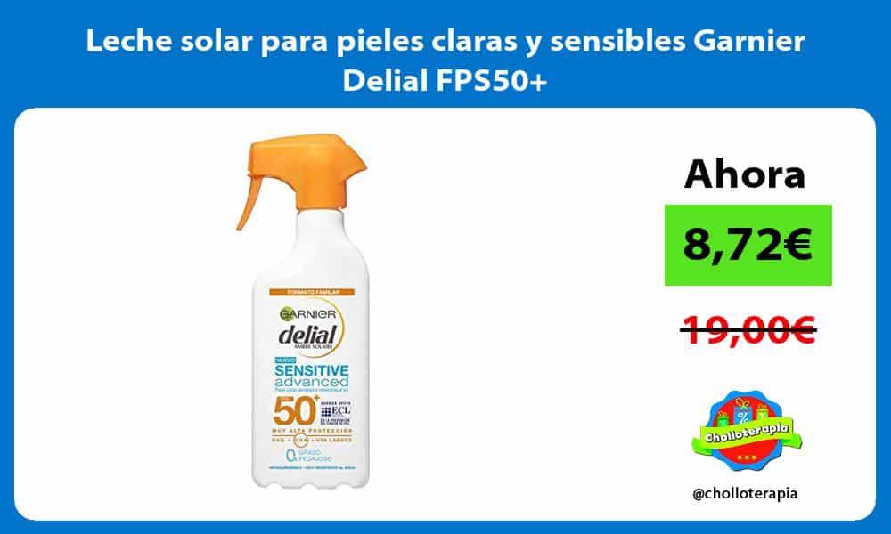 Leche solar para pieles claras y sensibles Garnier Delial FPS50