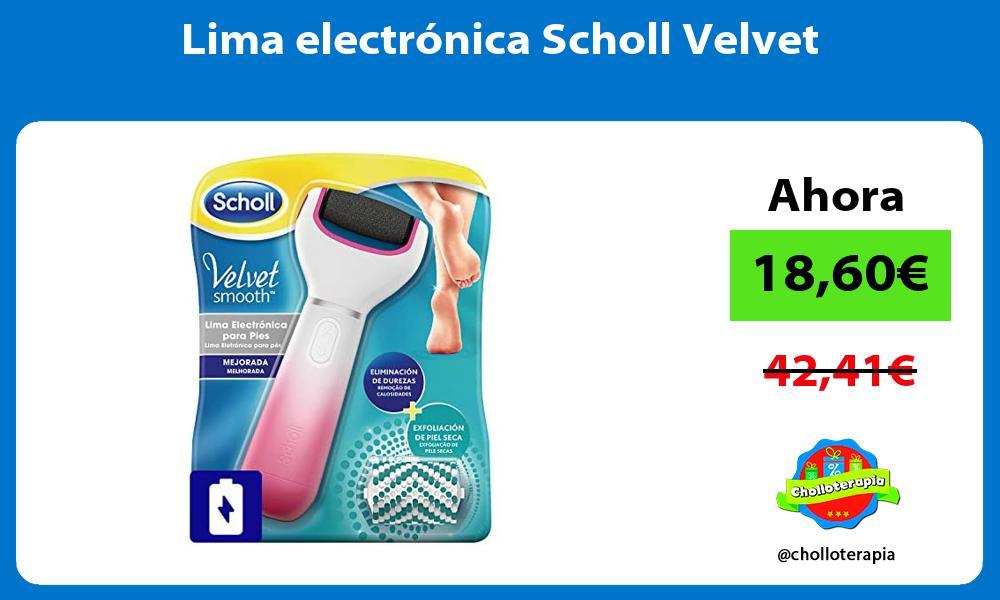 Lima electrónica Scholl Velvet