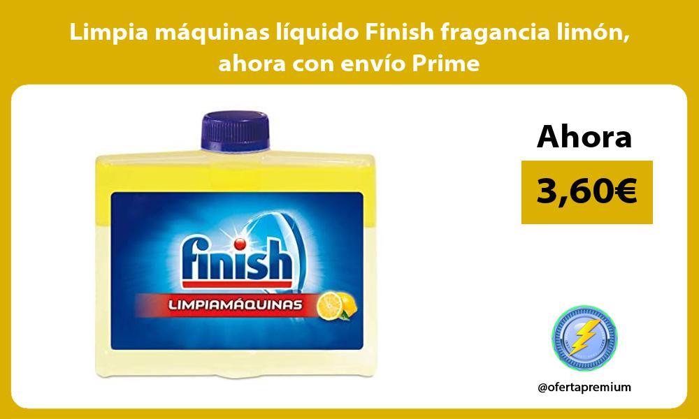 Limpia máquinas líquido Finish fragancia limón ahora con envío Prime