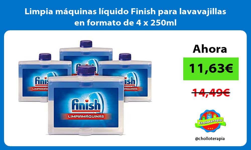Limpia máquinas líquido Finish para lavavajillas en formato de 4 x 250ml
