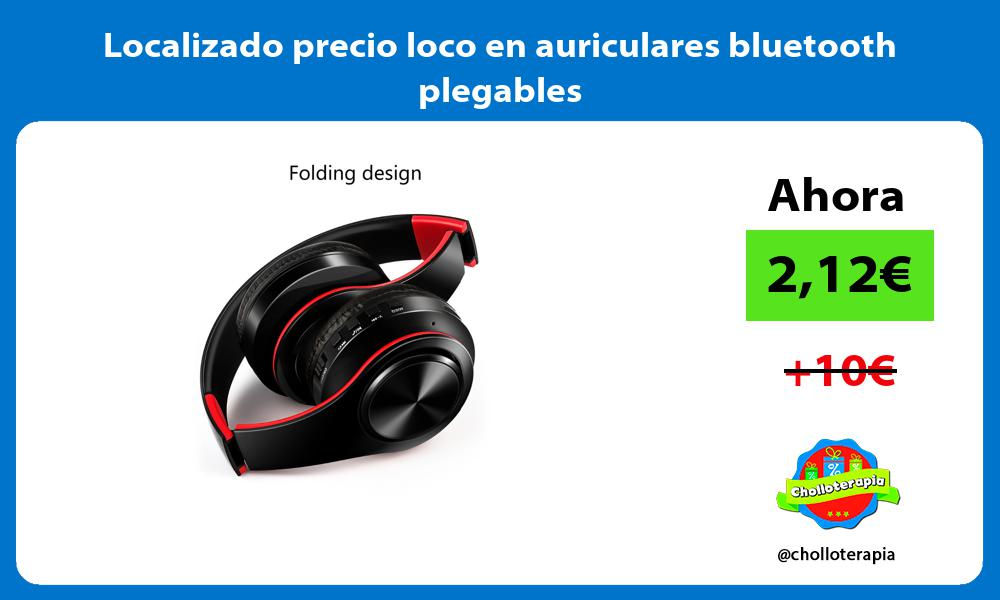 Localizado precio loco en auriculares bluetooth plegables