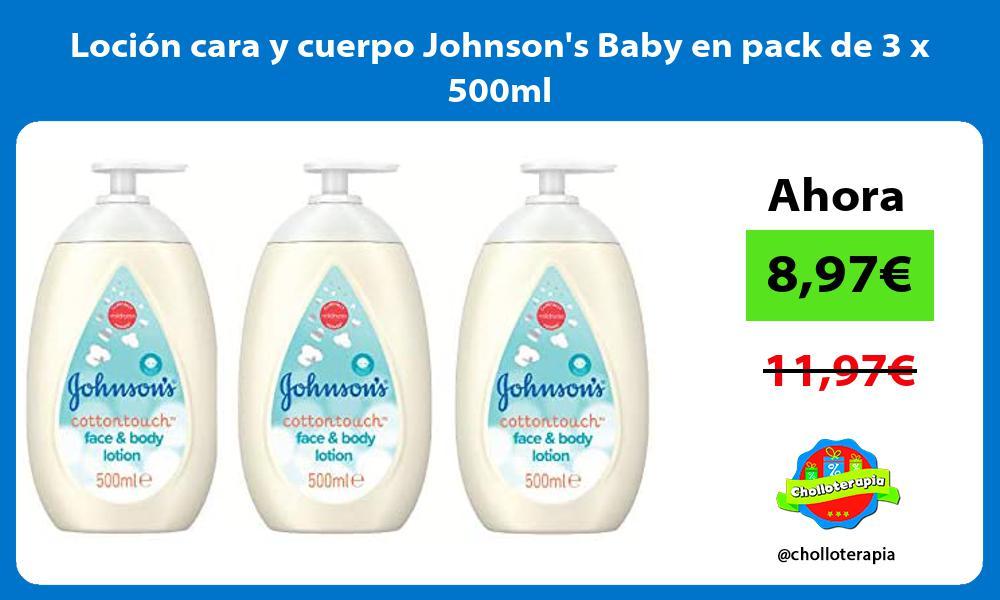 Loción cara y cuerpo Johnsons Baby en pack de 3 x 500ml