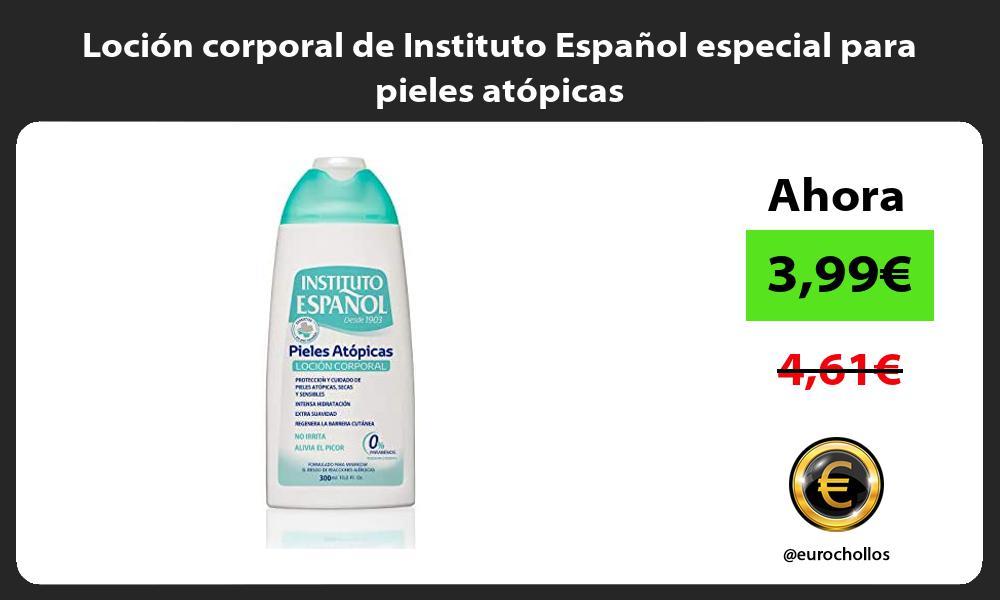 Loción corporal de Instituto Español especial para pieles atópicas