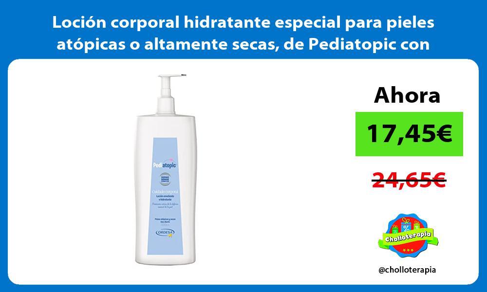 Loción corporal hidratante especial para pieles atópicas o altamente secas de Pediatopic con 500ml