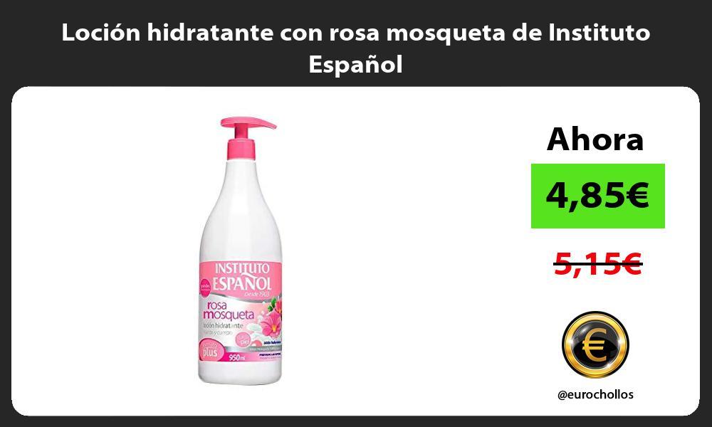 Loción hidratante con rosa mosqueta de Instituto Español