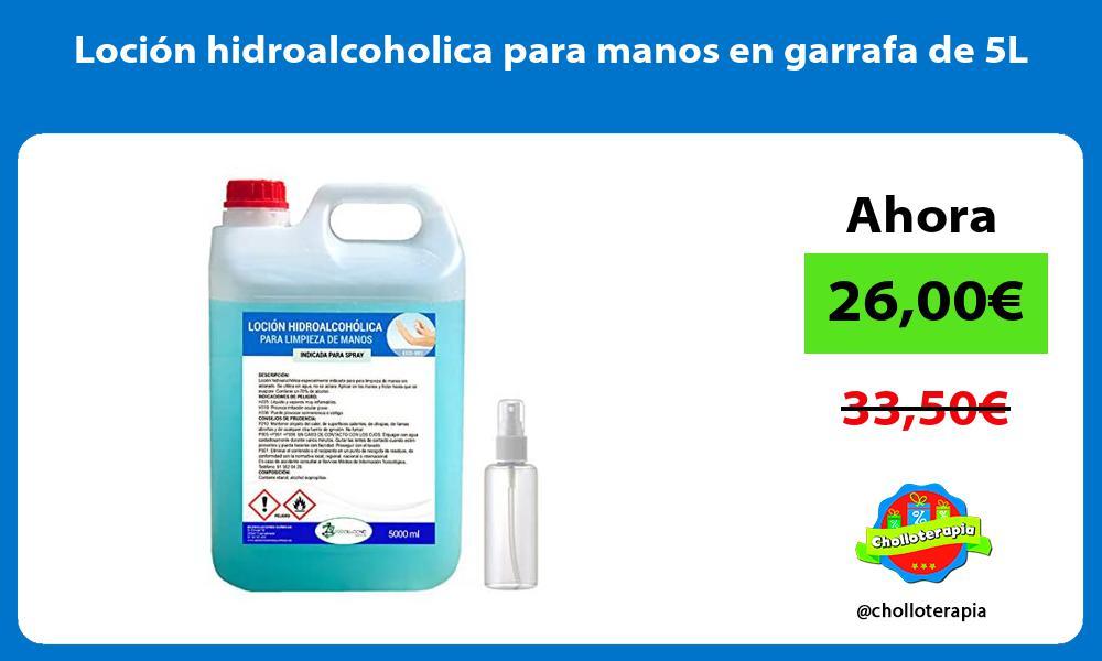 Loción hidroalcoholica para manos en garrafa de 5L