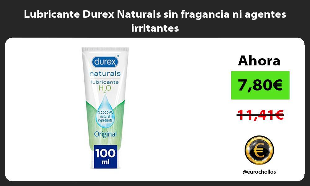 Lubricante Durex Naturals sin fragancia ni agentes irritantes