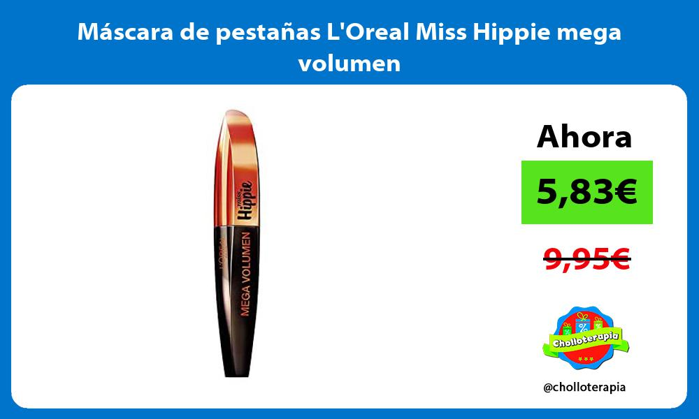 Máscara de pestañas LOreal Miss Hippie mega volumen