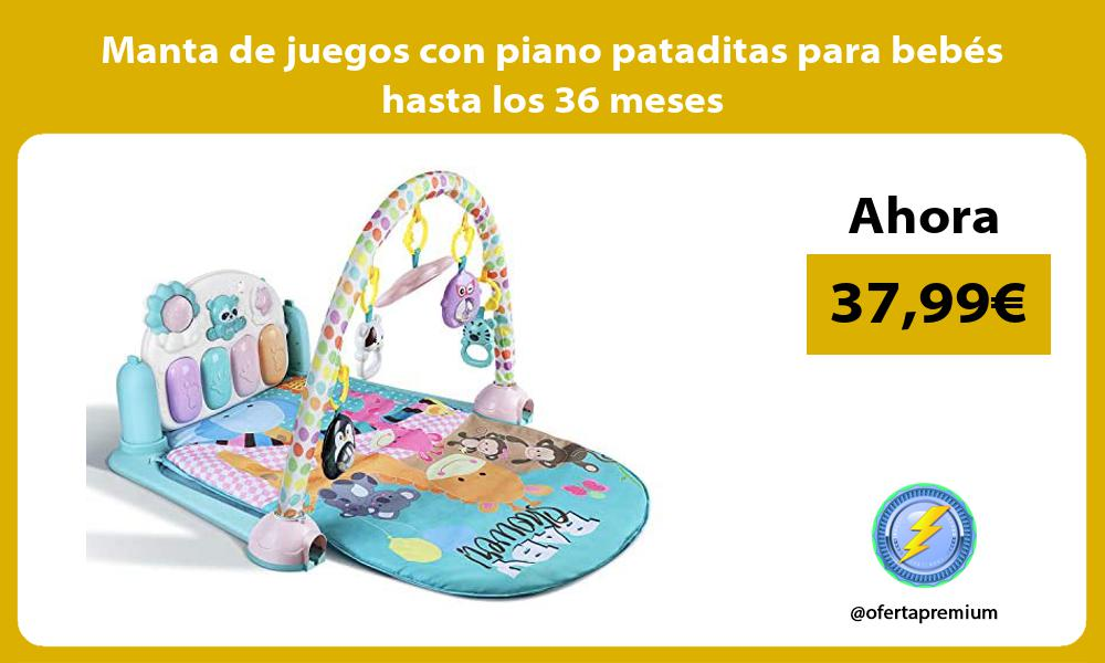 Manta de juegos con piano pataditas para bebés hasta los 36 meses